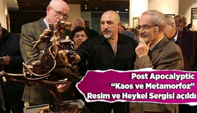 """Post Apocalyptic """"Kaos ve Metamorfoz"""" Resim ve Heykel Sergisi açıldı"""