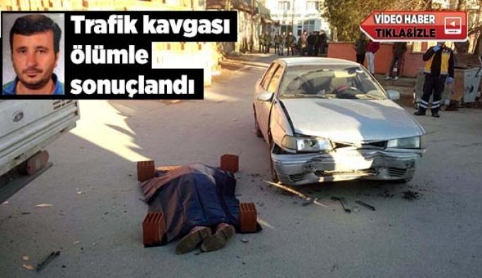 Trafik kavgası ölümle sonuçlandı