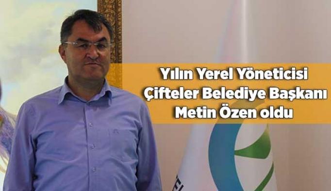 Yılın Yerel Yöneticisi Çifteler Belediye Başkanı Metin Özen oldu