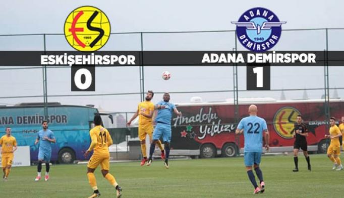Adana Demirspor : 1 - Eskişehirspor : 0