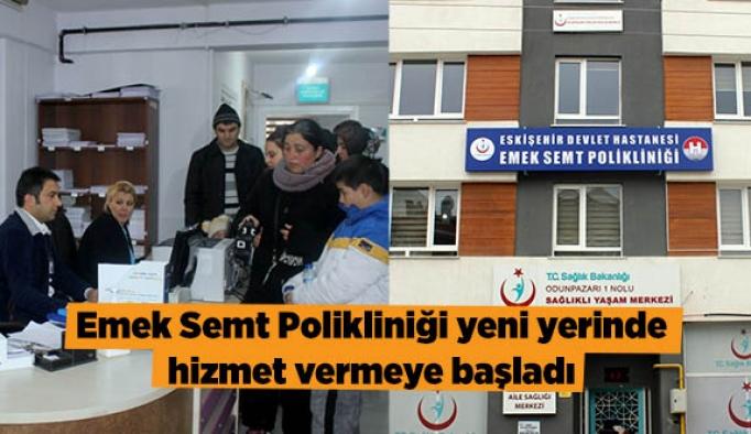 Emek Semt Polikliniği yeni yerinde hizmet vermeye başladı