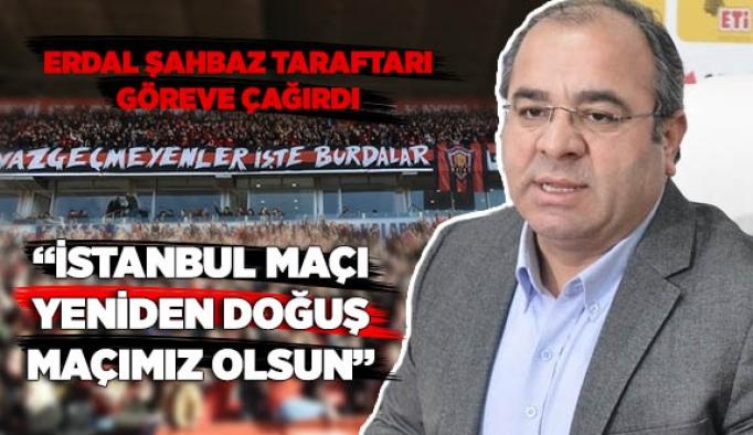 Erdal Şahbaz: İstanbul maçı yeniden doğuş maçımız olsun