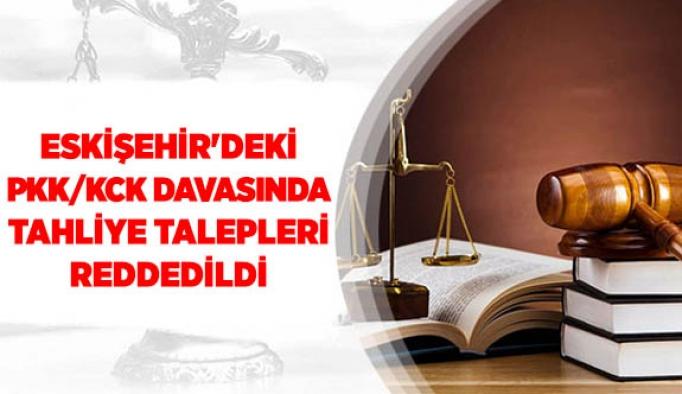 Eskişehir'deki PKK/KCK davasında tahliye talepleri reddedildi