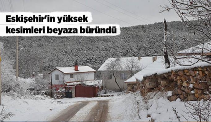 Eskişehir'in yüksek kesimleri beyaza büründü