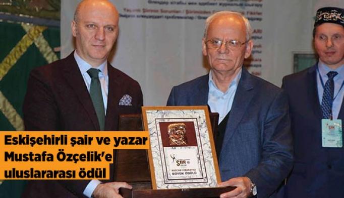 Eskişehirli şair ve yazar Mustafa Özçelik'e uluslararası ödül