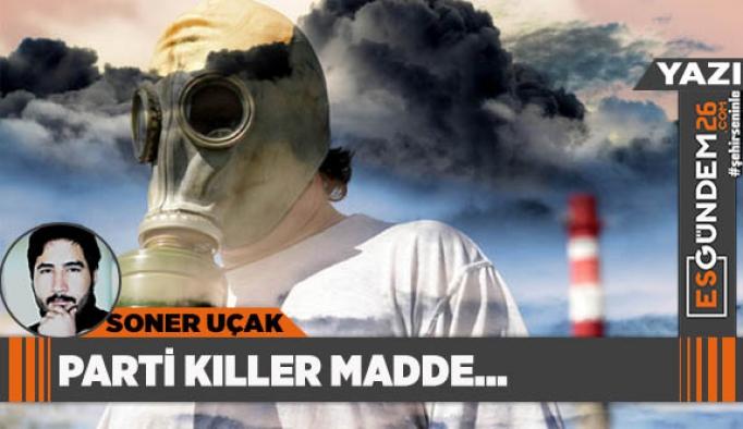PARTİ KILLER MADDE