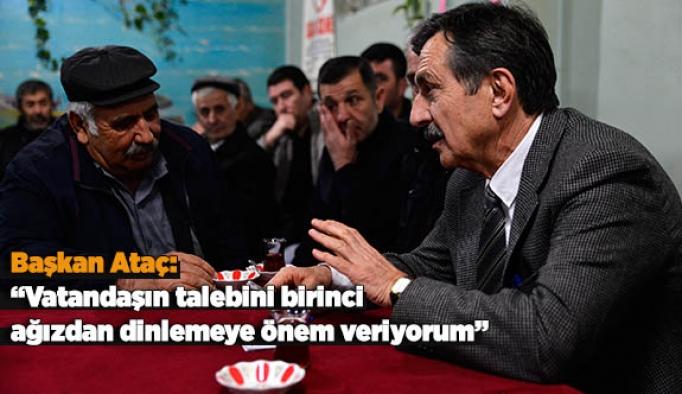 Başkan Ataç: Vatandaşın talebini birinci ağızdan dinlemeye önem veriyorum
