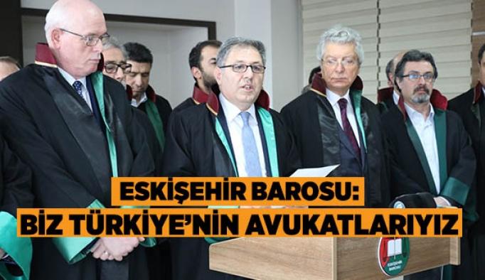 Eskişehir Barosu:  Biz Türkiye'nin avukatlarıyız