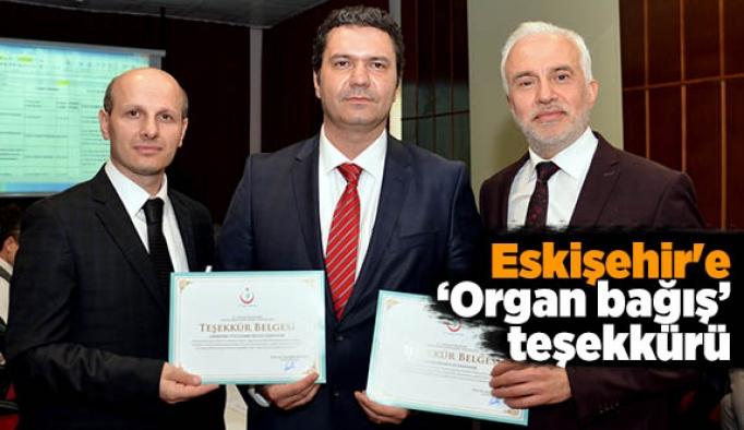 """Eskişehir'e """"organ bağışı"""" teşekkürü"""