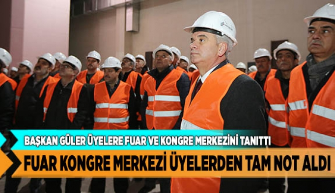 FUAR KONGRE MERKEZİ ÜYELERDEN TAM NOT ALDI