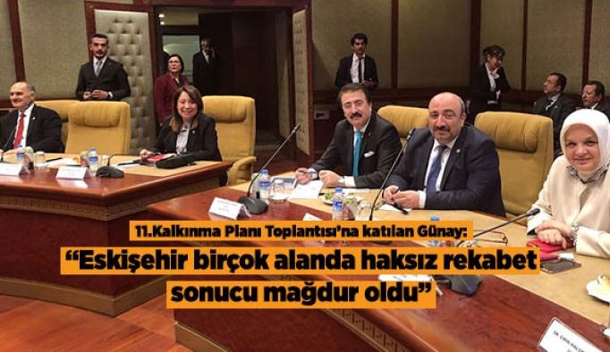 Günay: Eskişehir haksız rekabet sonucu mağdur oldu