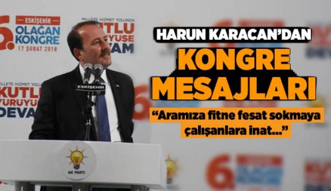 HARUN KARACAN'DAN KONGRE MESAJLARI