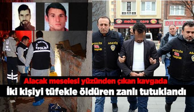 İki kişiyi tüfekle öldüren zanlı tutuklandı