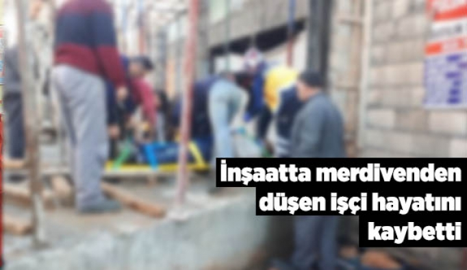 İnşaatta merdivenden düşen işçi öldü
