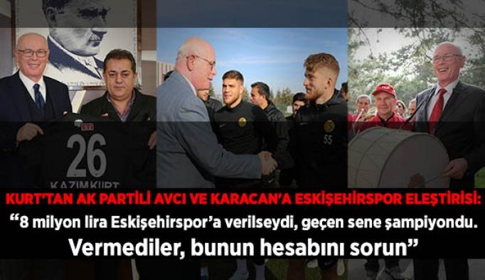 Kazım Kurt'tan Avcı ve Karacan'a Eskişehirspor eleştirisi
