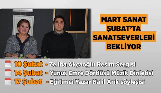 MART SANAT ŞUBAT'TA SANATSEVERLERİ BEKLİYOR