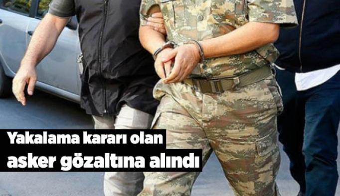 Yakalama kararı olan asker gözaltına alındı