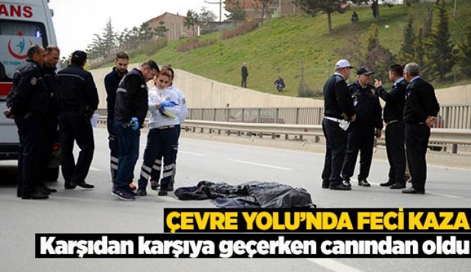 ÇEVRE YOLU'NDA FECİ KAZA