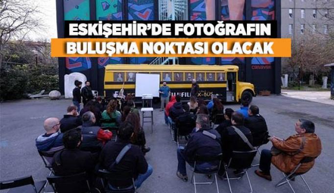 ESKİŞEHİR'DE FOTOĞRAFIN  BULUŞMA NOKTASI OLACAK