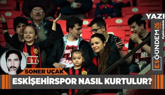 """Eskişehirspor nasıl kurtulur?"""