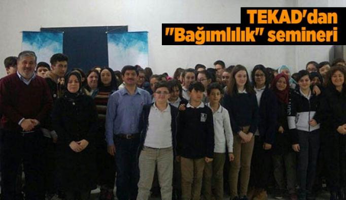 """TEKAD'dan """"Bağımlılık"""" semineri"""