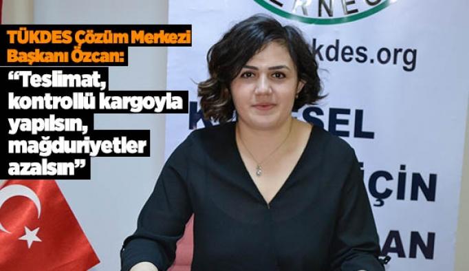 TÜKDES Çözüm Merkezi Başkanı Özcan: