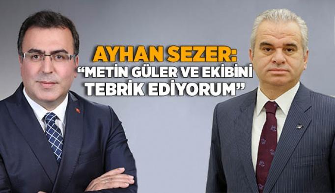 AYHAN SEZER, METİN GÜLER'İ TEBRİK ETTİ