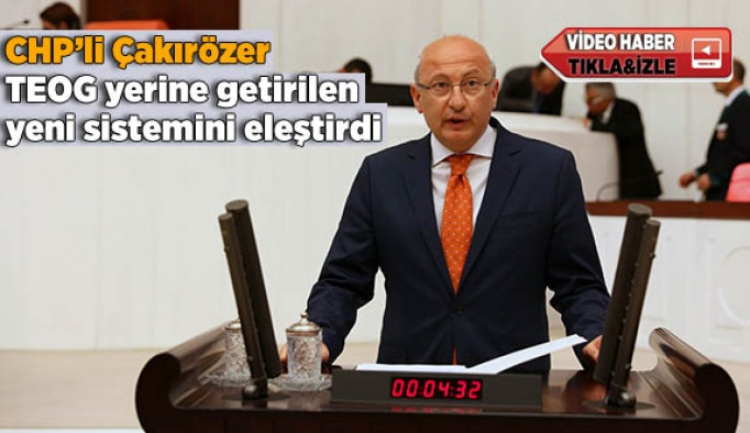 CHP'li Çakırözer TEOG yerine getirilen yeni sistemi Meclis'te eleştirdi