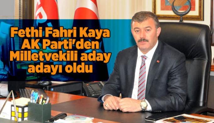 Fethi Fahri Kaya AK Parti'den Milletvekili aday adayı oldu