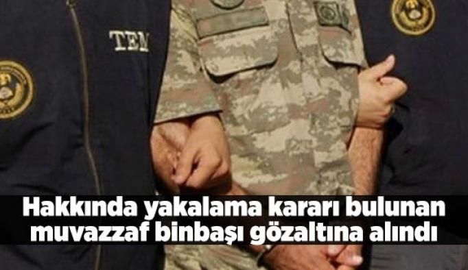 Hakkında yakalama kararı bulunan muvazzaf binbaşı gözaltına alındı