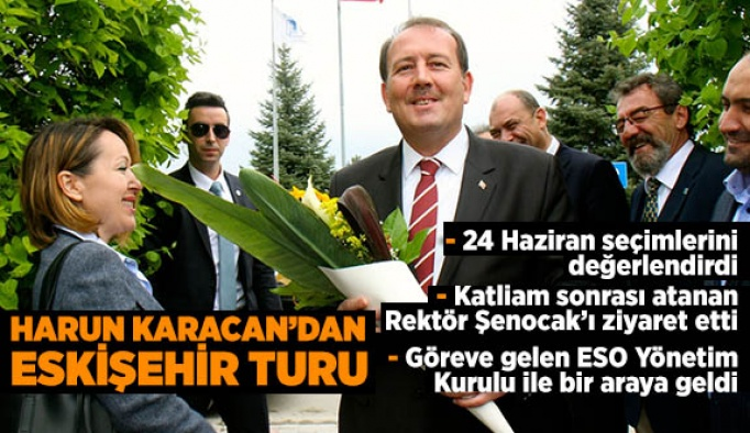 HARUN KARACAN'DAN ESKİŞEHİR TURU