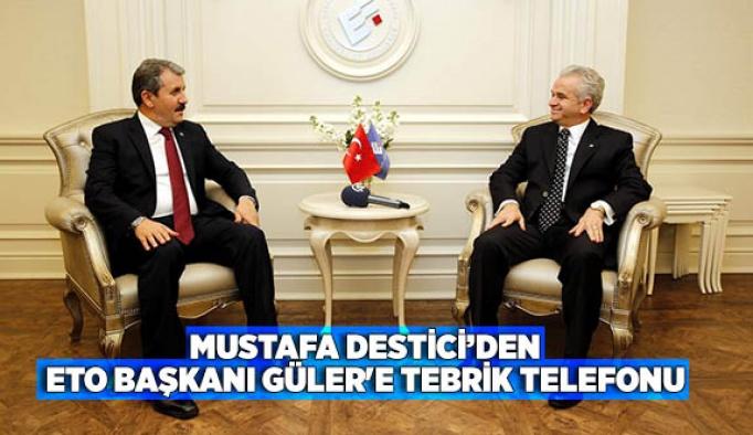 MUSTAFA DESTİCİ'DEN ETO BAŞKANI GÜLER'E TEBRİK TELEFONU