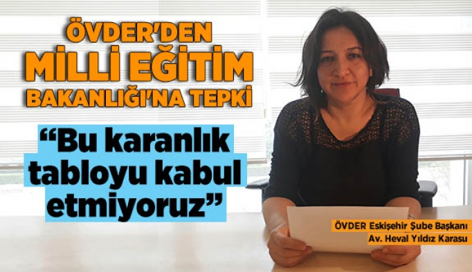ÖVDER'DEN MİLLİ EĞİTİM BAKANLIĞI'NA TEPKİ