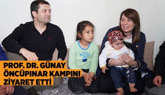 PROF. DR. GÜNAY ÖNCÜPINAR KAMPINI ZİYARET ETTİ