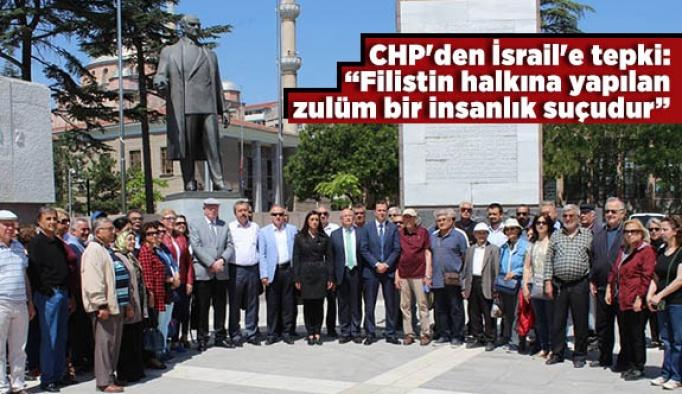 CHP'den İsrail'e tepki: Filistin halkına yapılan zulüm bir insanlık suçudur