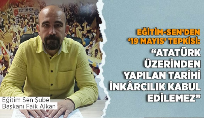 EĞİTİM-SEN'DEN '19 MAYIS' TEPKİSİ