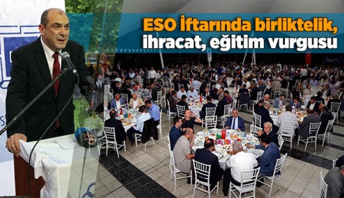 ESO İftarında birliktelik, ihracat, eğitim vurgusu
