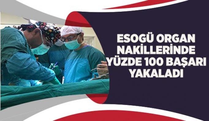 ESOGÜ ORGAN NAKİLLERİNDE YÜZDE 100 BAŞARI YAKALADI