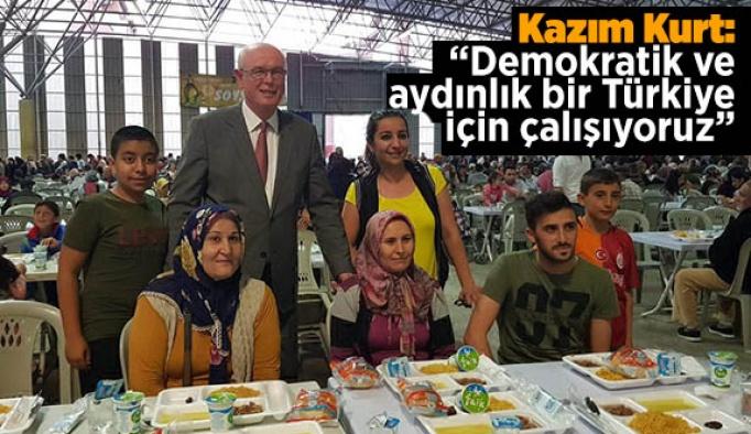 Kazım Kurt: Demokratik ve aydınlık bir Türkiye için çalışıyoruz