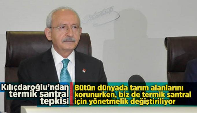 KILIÇDAROĞLU'NDAN TERMİK SANTRAL TEPKİSİ