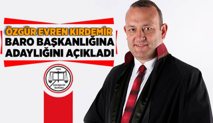 """ÖZGÜR EVREN KIRDEMİR, """"ÖNCE AVUKAT"""" DİYEREK BAŞKANLIĞA ADAY"""