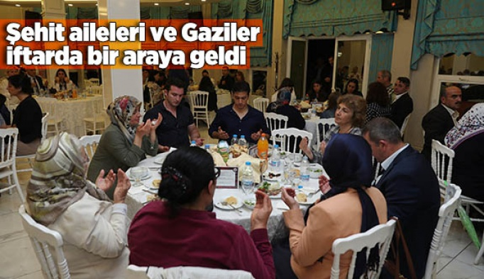 Şehit aileleri ve Gaziler iftarda bir araya geldi
