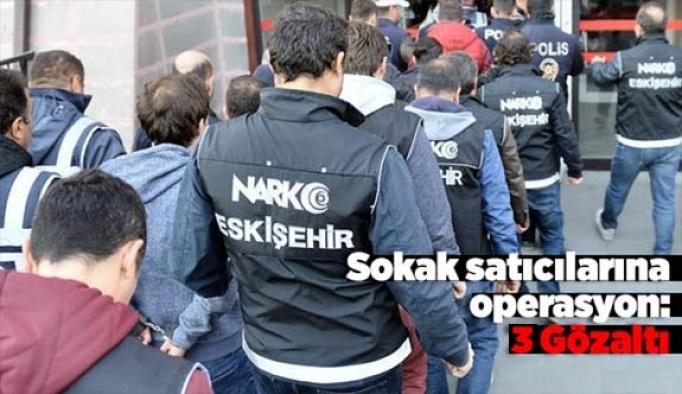 Uyuşturucu satıcılarına yönelik operasyonda 3 kişi gözaltına alındı