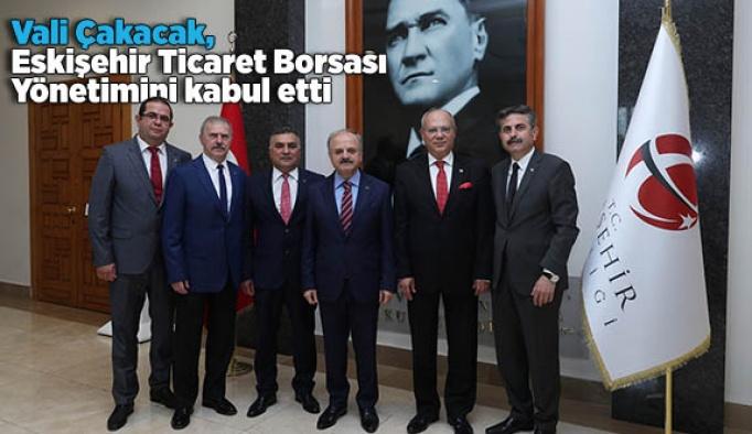 Vali Çakacak, Eskişehir Ticaret Borsası Yönetimini kabul etti