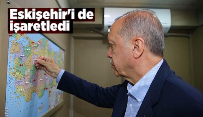 Cumhurbaşkanı Eskişehir'i de işaretledi