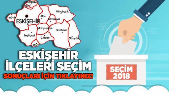 Eskişehir'de tüm ilçelerin seçim sonuçları