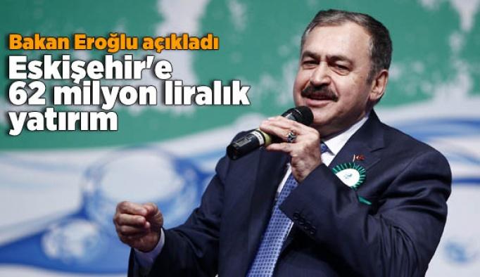 Eskişehir'e 62 milyon liralık yatırım