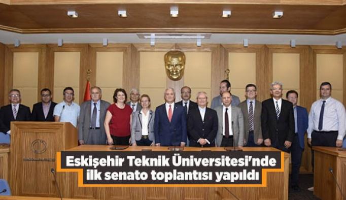 Eskişehir Teknik Üniversitesi'nde ilk senato toplantısı yapıldı