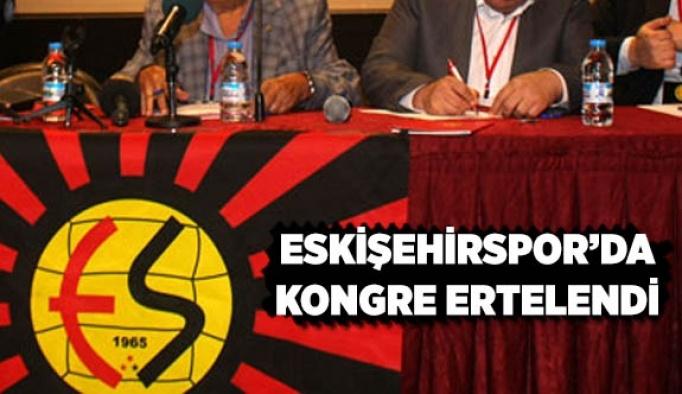 Eskişehirspor kongresi ertelendi