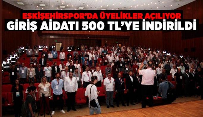 ESKİŞEHİRSPOR'DA ÜYELİK GİRİŞ AİDATLARI 500 TL'YE İNDİRİLDİ